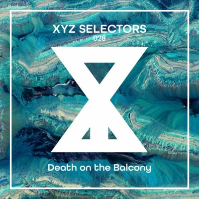 download → Death on the Balcony - XYZ Selectors 028 - 11-May-2021