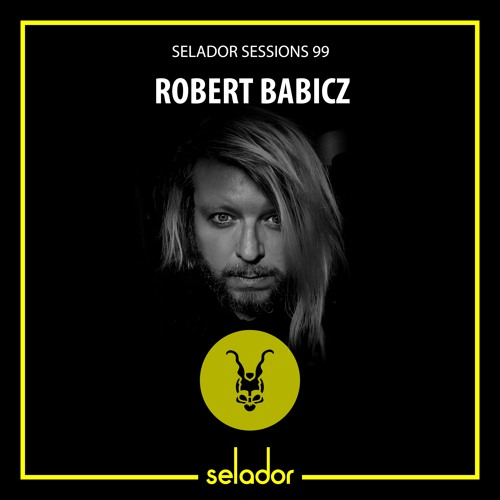 download → Robert Babicz - Selador Sessions 99 (Live Set) - 02-Apr-2021