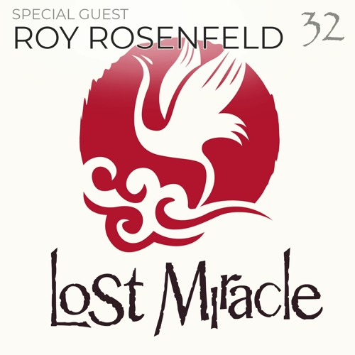 download → Sebastien Leger - Lost Miracle 32 (Special Guest Roy Rosenfeld) - April 2021