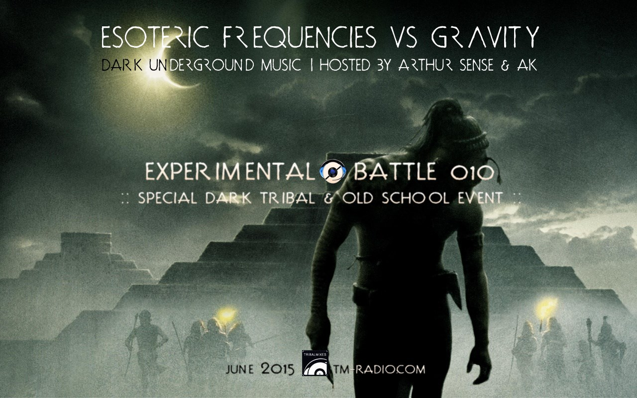 download → Arthur Sense, AK - Esoteric Frequencies vs Gravity 044: EXPERIMENTAL BATTLE 010 (3hrs Tribal & Old School Special) on TM Radio - July 2015