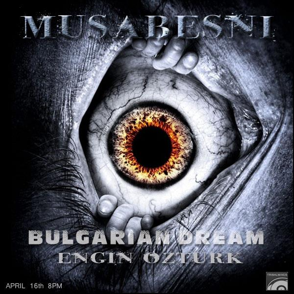 download Bulgarian Dream 018: Musabesni and Engin Ozturk - best tribal beats on the planet!!!