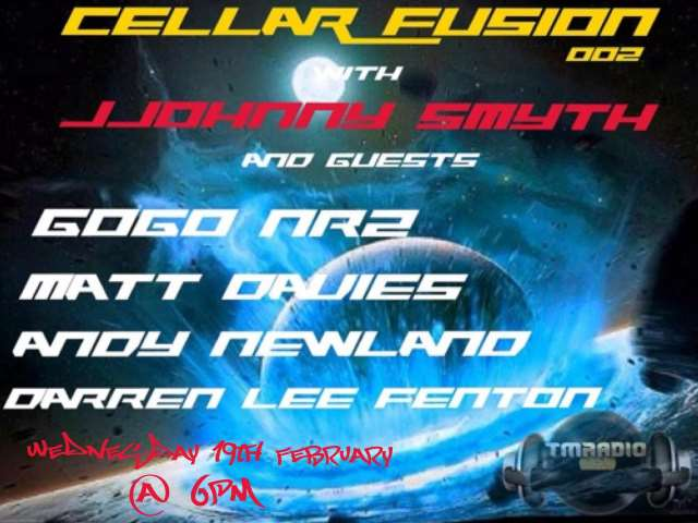 download → JJohnny Smyth, Darren Lee Fenton, Matt Davies, Andy Newland, GOGOnr2 - CELLAR FUSION 002 on TM Radio - 19-Feb-2014