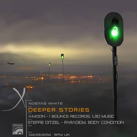 download → Kostas White, X-Moon & Steffie Ditzel - Deeper Stories 005 on TM RADIO - 04-Mar-2014
