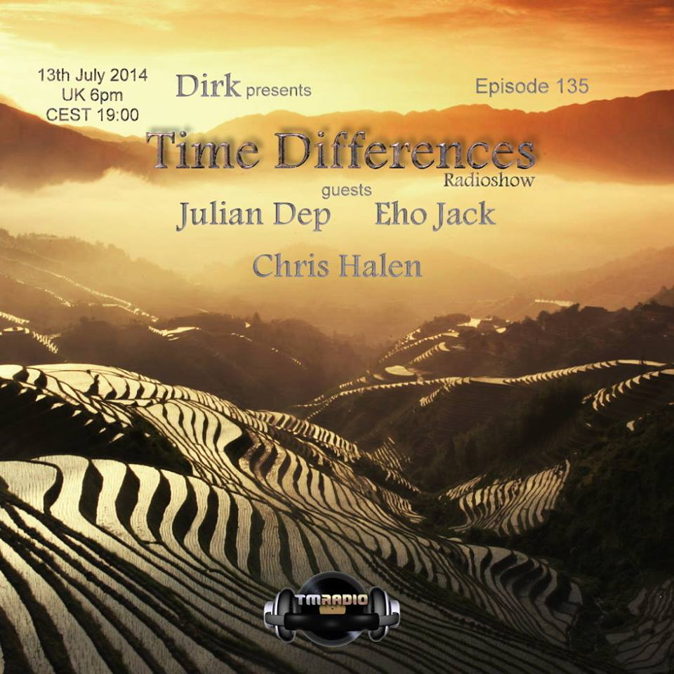 download → Dirk, Chris Halen, Eho Jack & Julian Dep - Time Differences 134 on TM RADIO - 13-Jul-2014