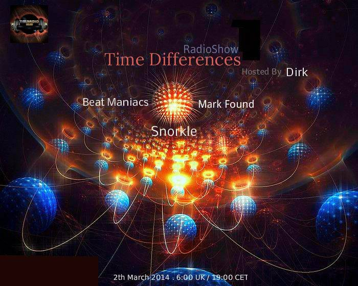 download → Dirk, Beat Maniacs, Snorkle & Mark Found - Time Differences 119 on TM RADIO - 02-Mar-2014