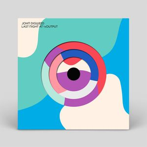 download → John Digweed - Last Night At Output (Exclusive Mixcloud Minimix) - 30-Apr-2019