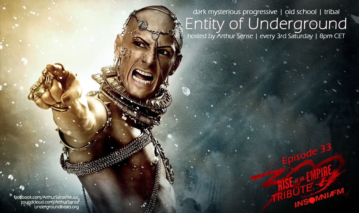 download → Arthur Sense - Entity of Underground 033: Rise of an Empire Tribute on Insomniafm - April 2014