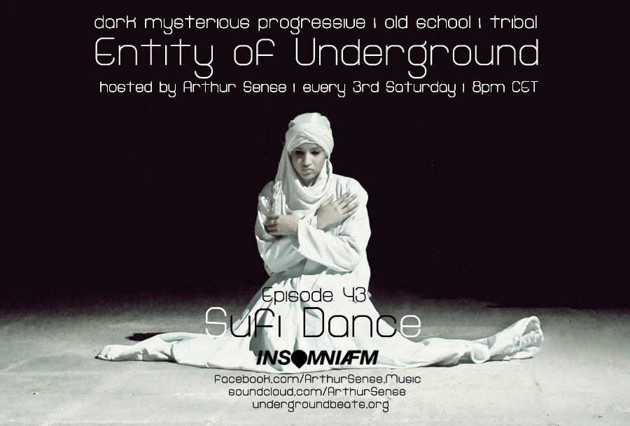download → Arthur Sense - Entity of Underground 043: Sufi Dance on Insomniafm - 01-Mar-2015