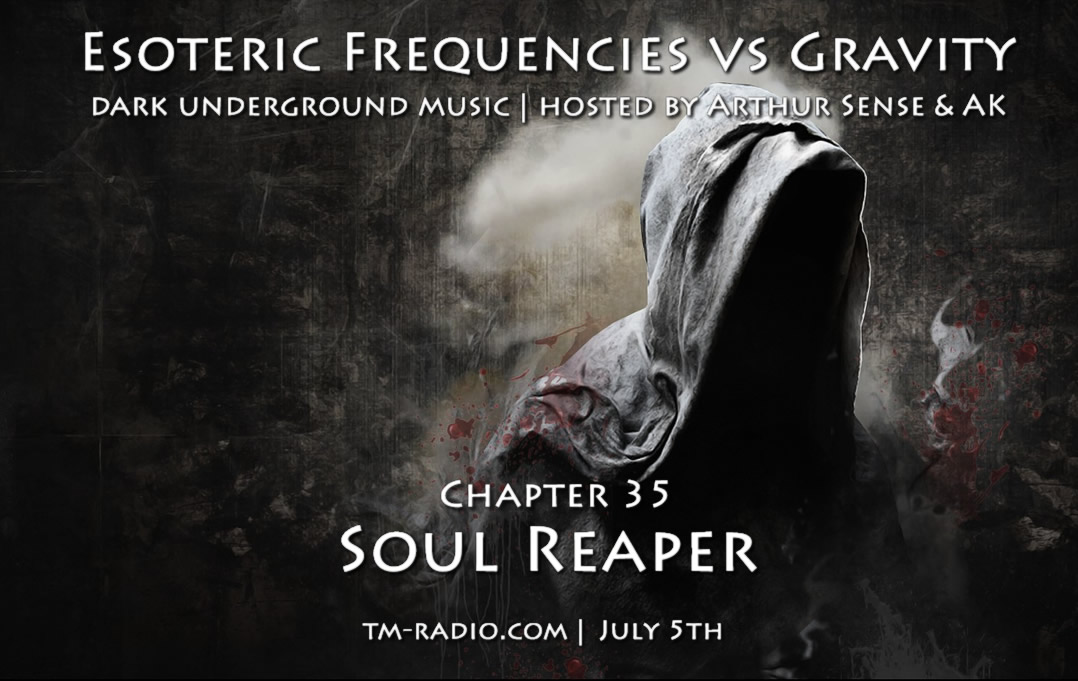 download → Arthur Sense, AK - Esoteric Frequencies vs Gravity 035: Soul Reaper (2hrs Special) on TM Radio - July 2014
