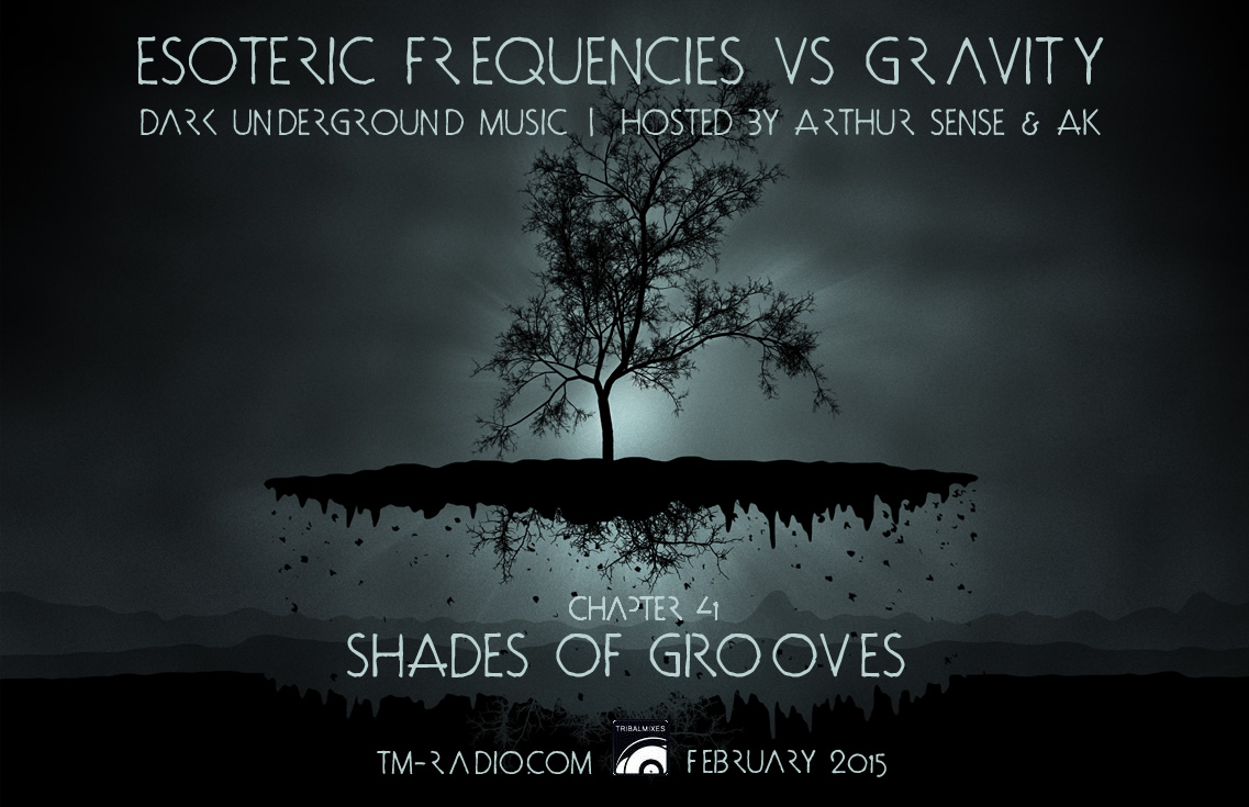 download → Arthur Sense, AK - Esoteric Frequencies vs Gravity 041: Shades of Grooves (3hrs Special) on TM Radio - February 2015