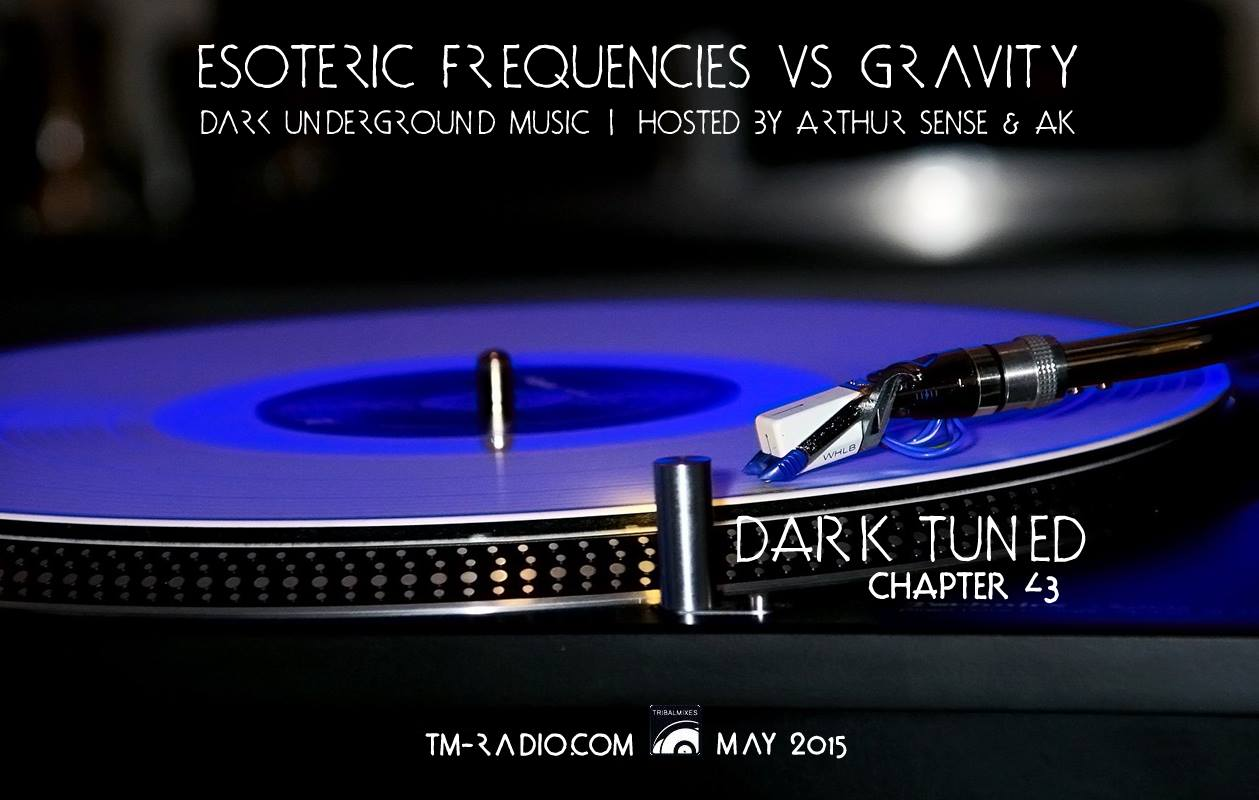 download → Arthur Sense, AK - Esoteric Frequencies vs Gravity 043: Dark tuned (3hrs Special) on TM Radio - May 2015