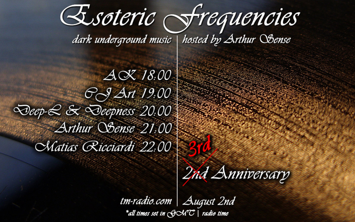 download → Arthur Sense, Deep-L & Deepness, AK, CJ Art, Matias Ricciardi - Esoteric Frequencies 3rd Anniversary on TM Radio - August 2014