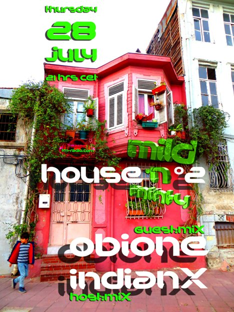 download → indianX, Orcun Ercan (aka. Obione) - Mild 'N Minty (House No2) on TM Radio - 28-Jul-2016