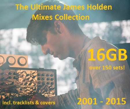 download → James Holden - The Ultimate James Holden Mixes Collection (2001-2015) - released  - 26-Oct-2015
