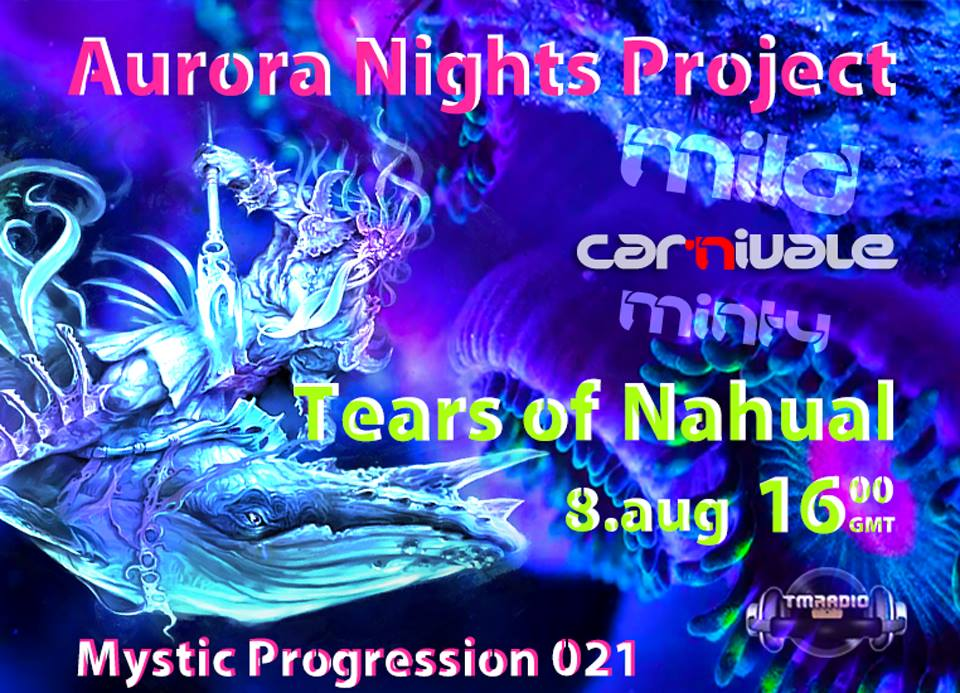 download → Aurora Nights Project & Tears Of Nahual - Mystic Progressions 021 on TM RADIO [Special Episode!] - 08-Aug-2014