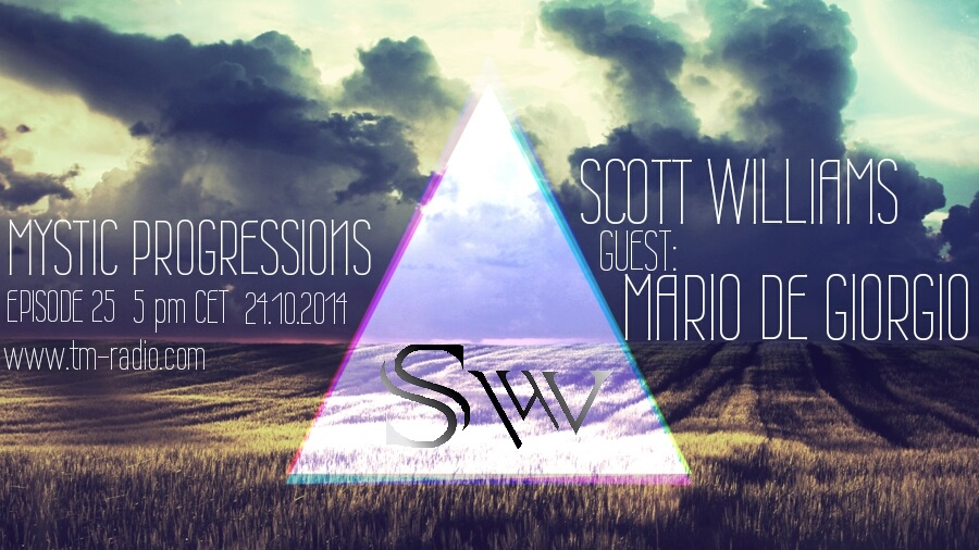 download → Scott Williams, Mario De Giorgio - Mystic Progressions 025 on TM Radio - 24-Oct-2014
