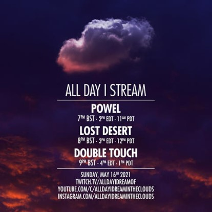 download → Powel, Lost Desert & Double Touch - Live @ All Day I Stream - 16-May-2021