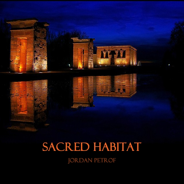 download → Jordan Petrof &  Denes Iracska - Sacred Habitat 027 on TM RADIO - November 2014