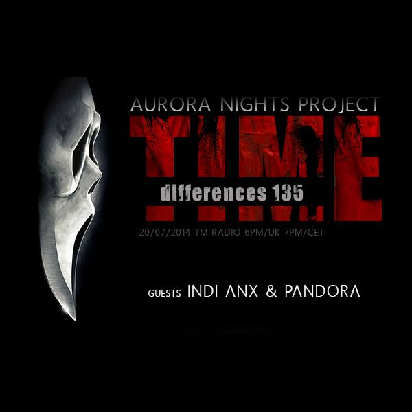 download → Aurora Nights Project, Indi Anx & Pandora - Time Differences 135 on TM RADIO - 20-Jul-2014