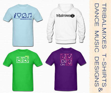 Tribalmixes T-Shirts and General Dance Music Designs