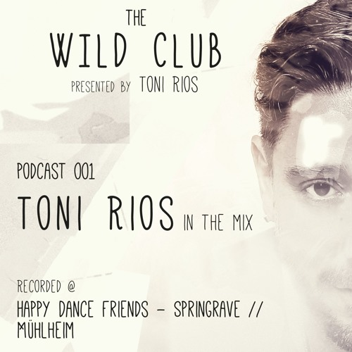 download → Toni Rios - The Wildclub Podcast 001 - 12-Apr-2016