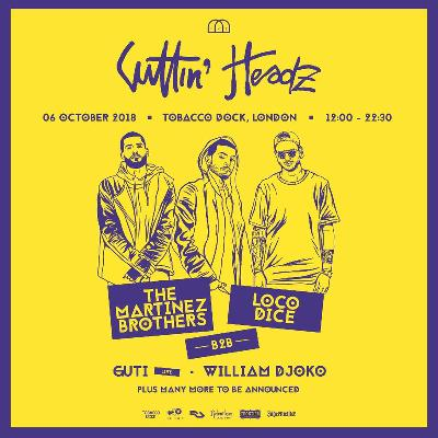 The Martinez Brothers B2B Loco Dice - Live at Cuttin Headz, Tobacco Dock (London) - 06-Oct-2018