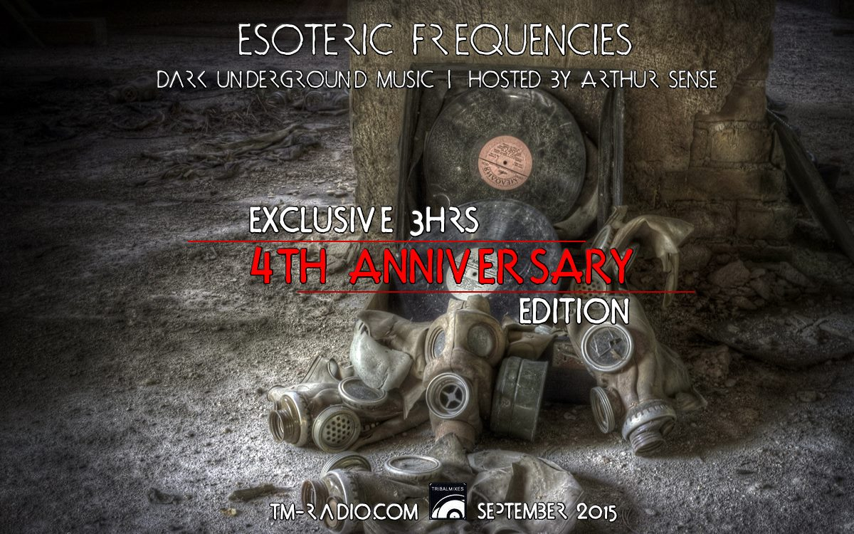 Arthur Sense - Esoteric Frequencies 4th Anniversary (3hrs ultimate dark edition) on TM Radio - September 2015
