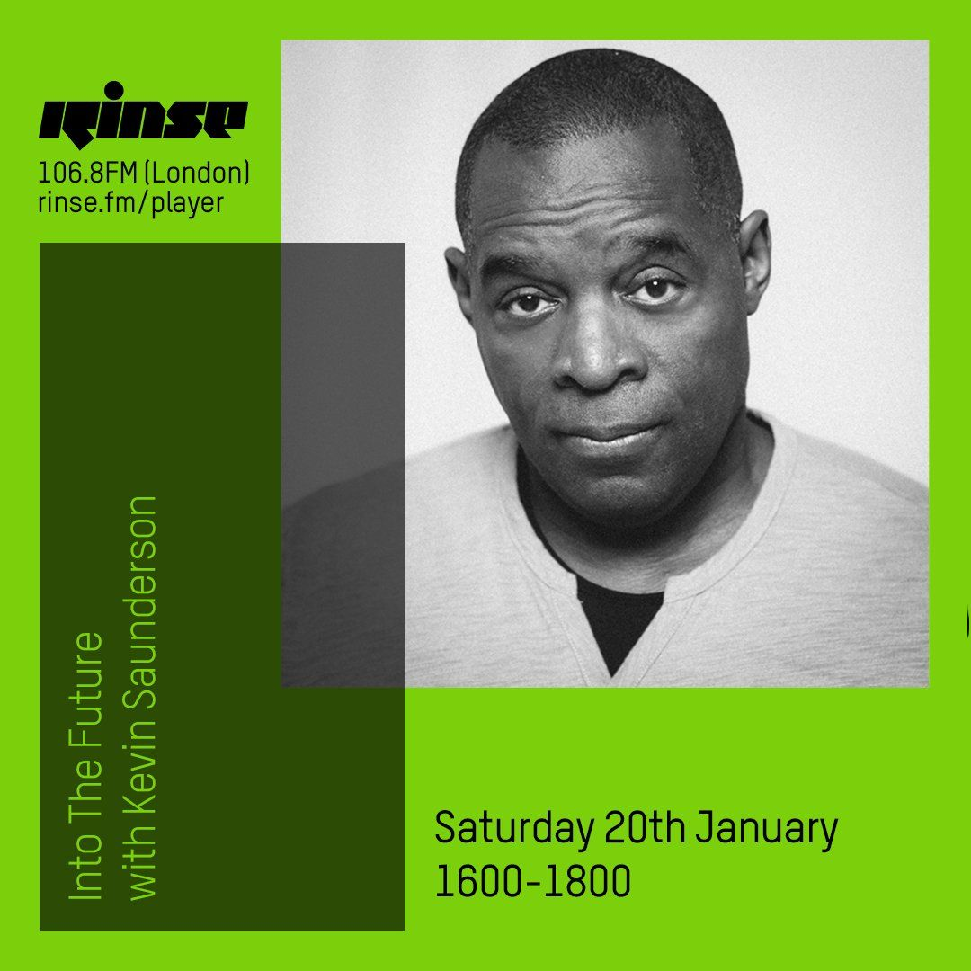 Kevin Saunderson - Into The Future (Rinse FM) - 20-Jan-2018