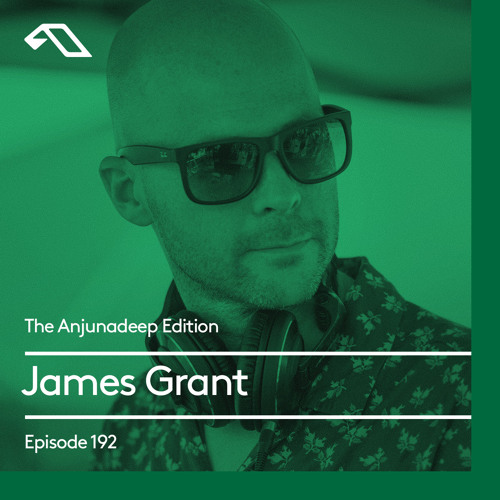 James Grant - The Anjunadeep Edition 192 - 15-Mar-2018