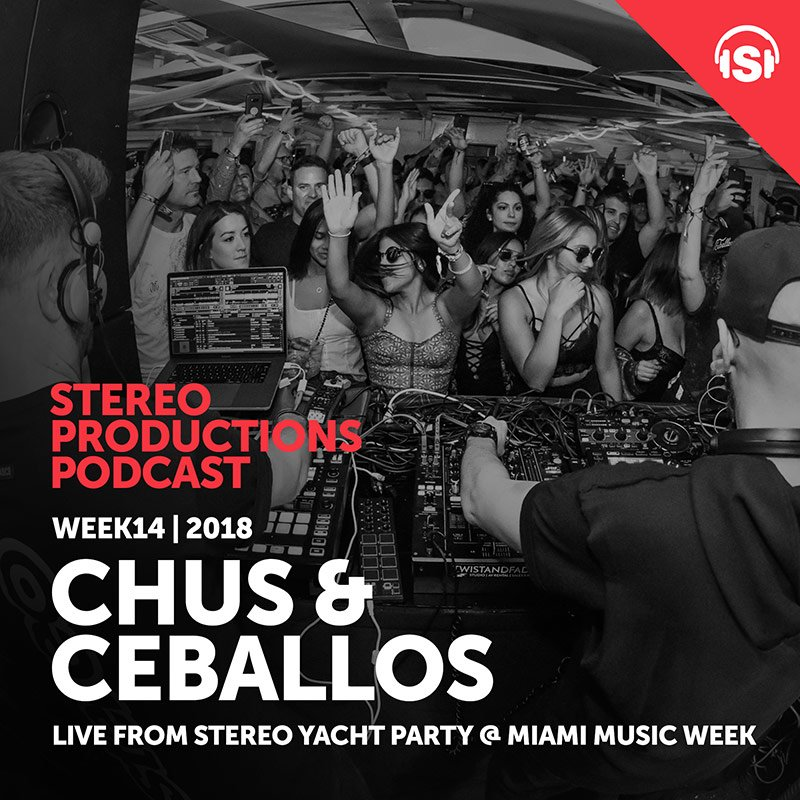 Chus & Ceballos - Stereo Productions Podcast 243 (live at Stereo Yacht Party Miami, MMW) - 06-Apr-2018