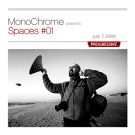 MonoChrome - Presents #Spaces - Weekly Sessions - 16 episodes - July - October 2008