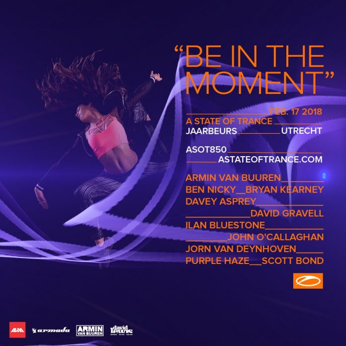 Armin van Buuren & Friends - Live at A State of Trance Festival 850, Be In The Moment (Utrech) - 17-Feb-2018