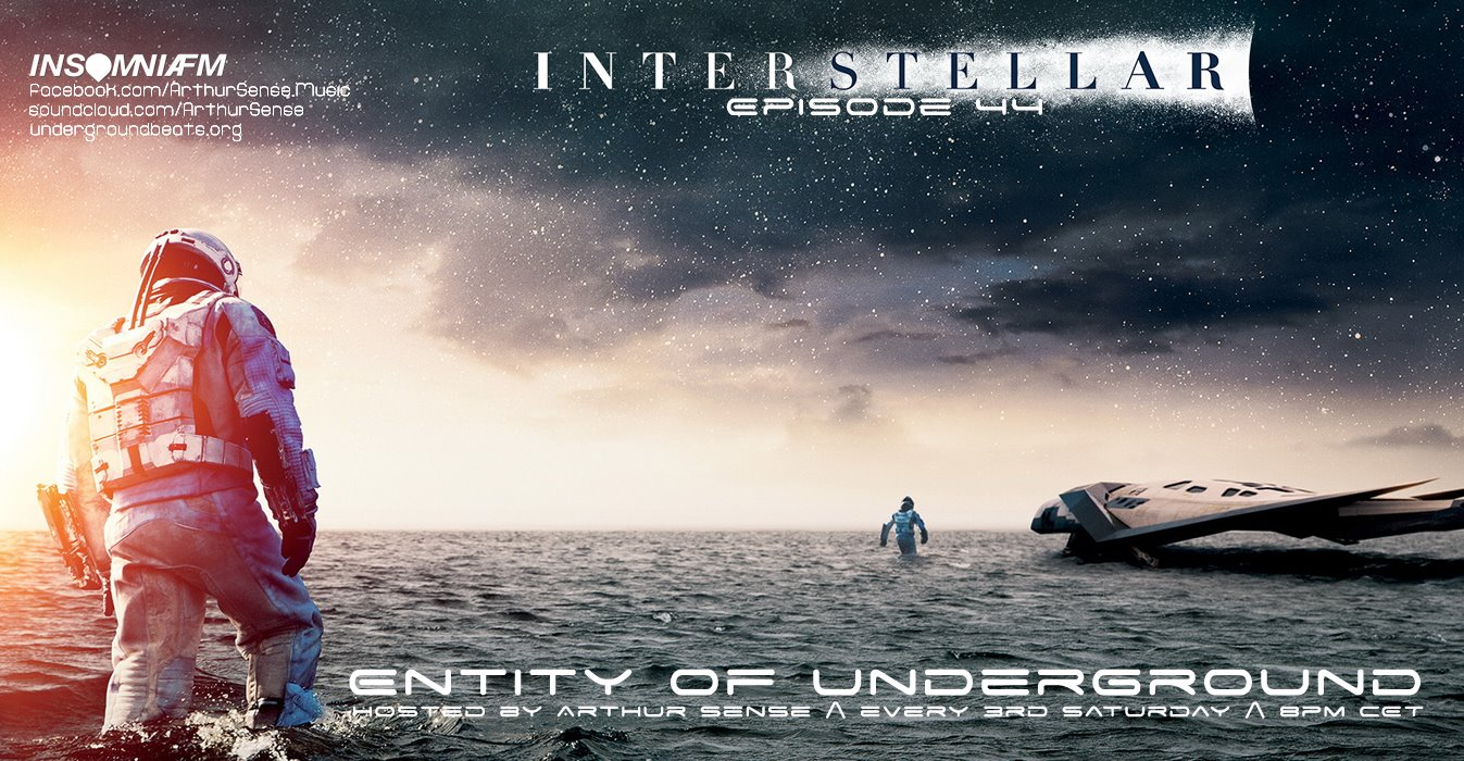Arthur Sense - Entity of Underground 044: Interstellar Tribute on Insomniafm - April 2015