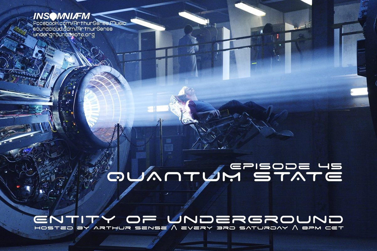 Arthur Sense - Entity of Underground 045: Quantum State on Insomniafm - May 2015